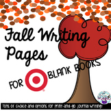 Fall Writing Pages for Target BLANK BOOKS