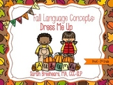 Fall Language Concepts: Clothing, Pronouns, and Following