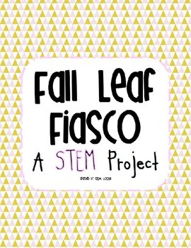 Fall Leaf Fiasco- A STEM project