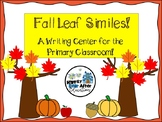 Fall Leaf Similes! A Writing Center for the Primary Classroom!