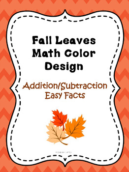 Fall Leaves Addition/Subtraction Easy Facts Color Sheet