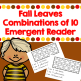 Fall Leaves- Combinations of 10 emergent reader
