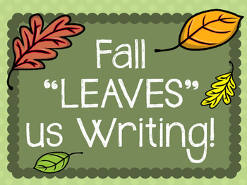 "Fall ""Leaves"" us Writing! Bulletin Board Set and idea."