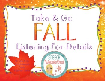 Take and Go Fall Listening to Details