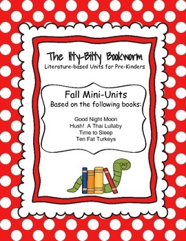 Fall Literature-based Unit:  Goodnight Moon, Ten Fat Turkeys....