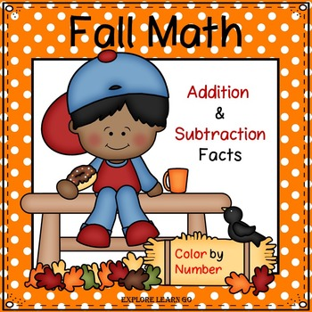 Fall Math Facts / Addition & Subtraction Fun / Color by Number