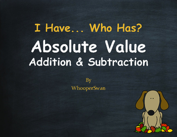 Fall Math: I Have, Who Has - Absolute Value - Addition & Subtraction