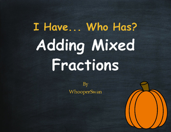 Fall Math: I Have, Who Has - Adding Mixed Fractions