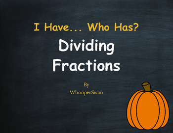 Fall Math: I Have, Who Has - Dividing Fractions