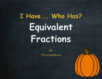 Fall Math: I Have, Who Has - Equivalent Fractions