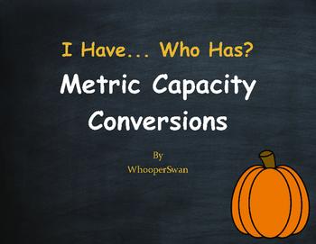 Fall Math: I Have, Who Has - Metric Capacity Conversions