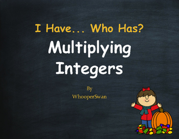 Fall Math: I Have, Who Has - Multiplying Integers