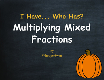 Fall Math: I Have, Who Has - Multiplying Mixed Fractions