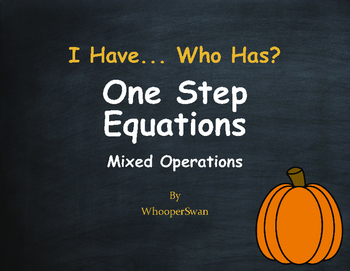 Fall Math: I Have, Who Has - One Step Equations (Mixed Ope