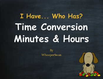Fall Math: I Have, Who Has - Time Conversion: Days & Hours
