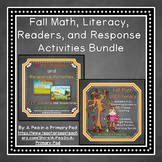 Fall Math, Literacy, Readers, and Response Activities Bundle