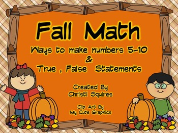 Making Numbers 5-10  &  True, False Statements