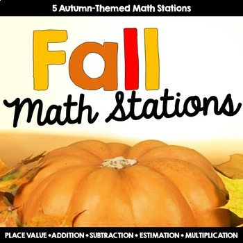Fall Math Station Bundle {Add, Subtract, Multiply, Estimat