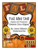 Fall Mini Unit (Apples and Pumpkins) CC Aligned + Old Lady Who Swallowed Leaves