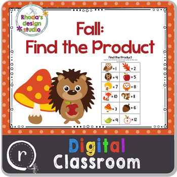 Fall Multiplication Find the Product Math Activities Google Slides Paperless