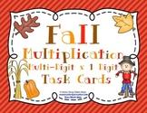 Fall Multiplication (Multi-Digit x 1 Digit Numbers) Task Cards