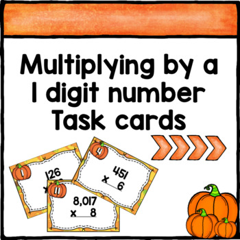 Multiplying a Number by 1 Digit Task Cards