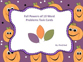 Fall Powers of Ten Word Problems Task Cards