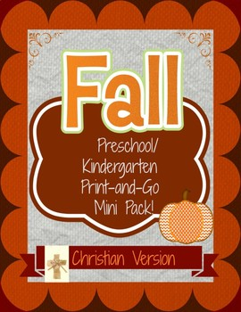 Fall Preschool/Kindergarten Print-and-Go Mini Pack:  Christian Version