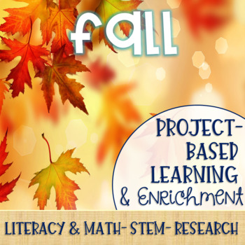 Fall Project-Based Learning & Enrichment for Literacy, Math, STEM and Research