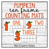Fall Pumpkin Ten Frame Counting Mats - Preschool and Kinder Autumn Math Center
