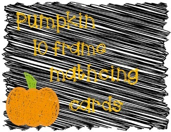 Fall Pumpkin Ten Frames Matching Cards Game-Small Group,Math Centers