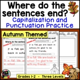 FALL WRITING CAPITALIZATION and PUNCTUATION PRACTICE Where do the sentences end?