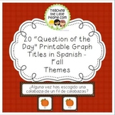 "Fall ""Question of the Day"" Graph Printables in Spanish - 20 Graph Titles"