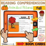 Fall Reading Comprehension Animated Pictures Boom Cards ™