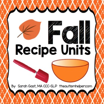 Fall Recipe Units {3 Adapted Recipe Units}