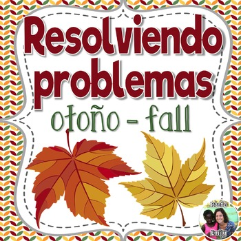 Fall Bilingual Word Problems - Resolviendo problemas del otoño