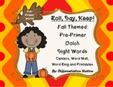 """Fall """"Roll, Say, Keep!""""Pre-Primer Dolch Sight Word Center"""