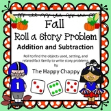 Fall Roll a Story Problem with Addition and Subtraction