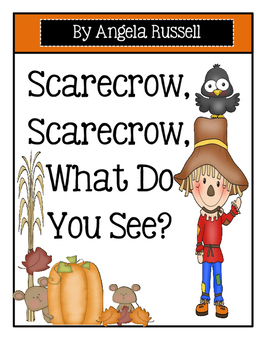 Fall ~ Scarecrow, Scarecrow, What Do You See?