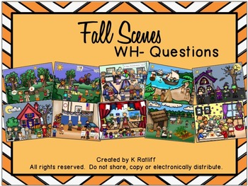 Fall Scenes:  WH- Questions