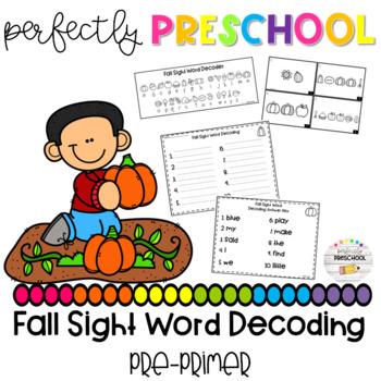 Fall Sight Word Decoding (Pre-Primer)