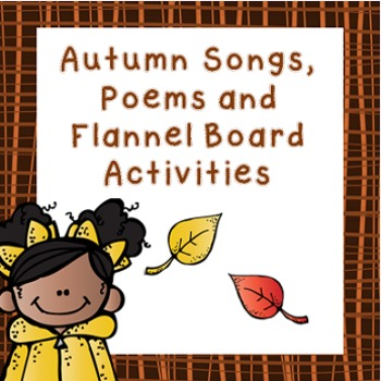 Fall Songs, Poems and Flannel Board Activities
