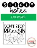 """Fall Sticky Note FREEBIE: Don't Stop Be""""leaf""""in"""