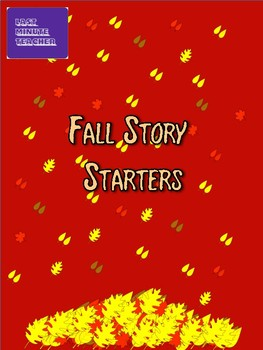 Fall Story Starters - Thanksgiving, Halloween, and Remembrance Day