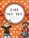 Fall Sub Tub