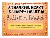 Thankful Bulletin Board - A Thankful Heart is a Happy Hear