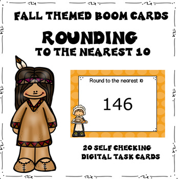 Rounding to the Nearest 10 Boom Cards (Digital Task Cards) Thanksgiving Themed