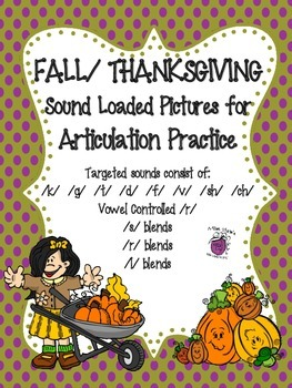 Fall/Thanksgiving Sound Loaded PICTURES for Artic. Many Sounds All Positions