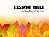Fall Theme Powerpoint Template - editable teachers