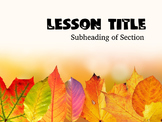 Fall Theme Powerpoint Template - Distance Learning Editable